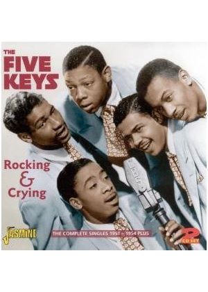 Five Keys (The) - Rocking And Crying (The Complete Singles 1951-1954) (Music CD)