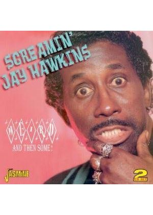 Screamin' Jay Hawkins - Weird And Then Some (Music CD)