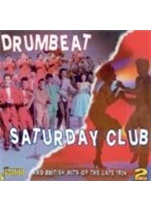 Various Artists - Drumbeat Saturday Club (And British Hits Of The Late 50's) (Music CD)