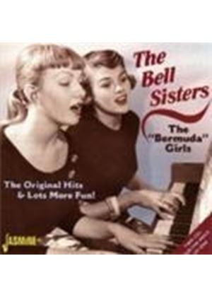 Bell Sisters - Bermuda Girls, The (The Original Hits And Lots More Fun)