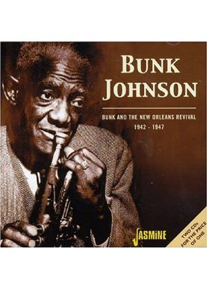 Bunk Johnson - Bunk: The New Orleans Revival 1942 - 47 (Music CD)