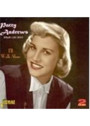 Patty Andrews - I'll Walk Alone - Dynamic Lead Singer (Music CD)