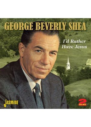 George Beverly Shea - I'd Rather Have Jesus (A 20 Song Treasury) (Music CD)