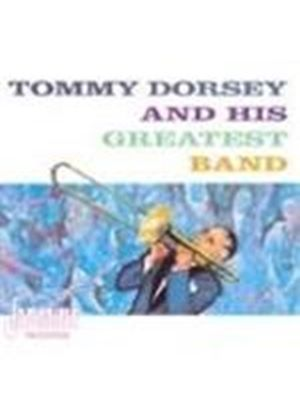 Tommy Dorsey - Tommy Dorsey And His Greatest Band