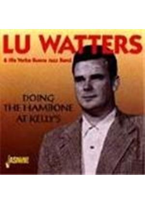 Lu Watters - Doing The Hambone At Kelly's Vol.1