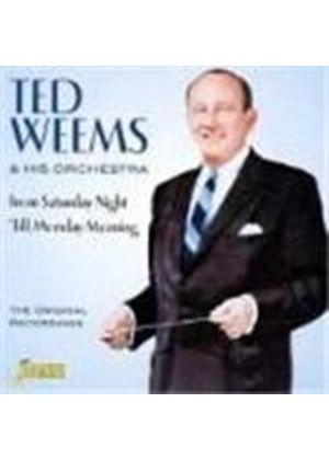 Ted Weems & His Orchestra - From Saturday Night Till Monday Morning (The Original Recordings)