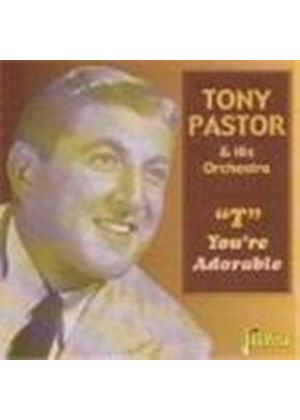 Tony Pastor & His Orchestra - T You're Adorable