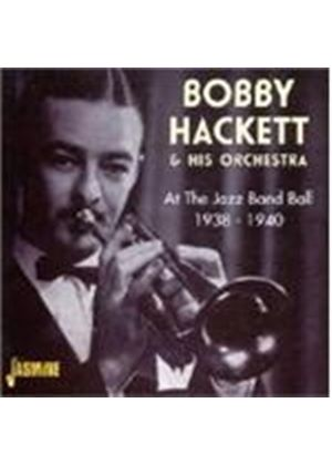 Bobby Hackett & His Orchestra - At The Jazz Band Ball 1938-1940