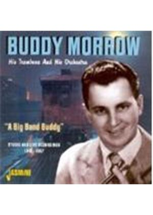 Buddy Morrow - Big Band Buddy, A (Studio And Live Recordings 1945-'57)