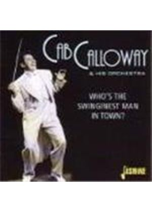Cab Calloway Orchestra - Who's The Swinginest Man In Town