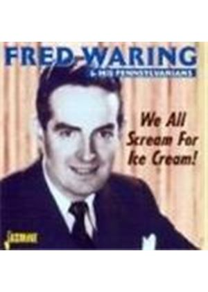 Fred Waring & His Pennsylvanians - We All Scream For Ice Cream