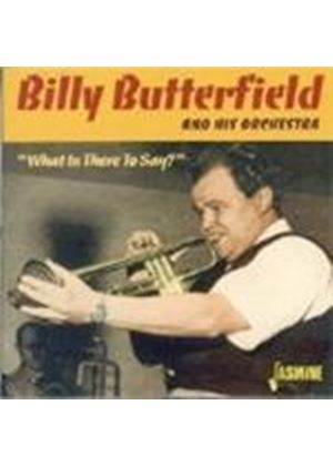 Billy Butterfield & His Orchestra - What Is There To Say