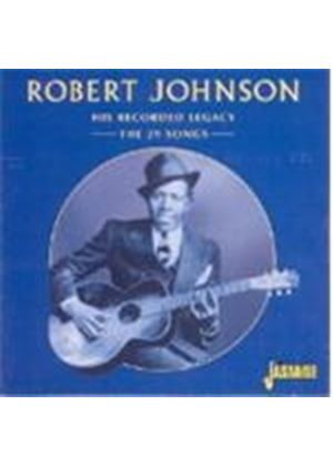 Robert Johnson - His Recorded Legacy (The 29 Songs)