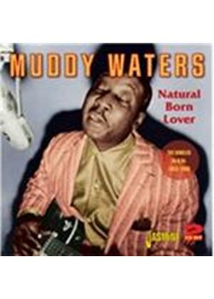 Muddy Waters - Natural Born Lover - The Singles As & Bs - 1953-1960 (Music CD)