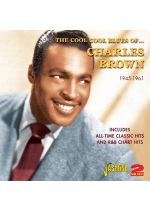 Charles Brown - Cool Cool Sounds of Charles Brown (All-Time Classic Hits and R&B Chart Hits 1945-1961) (Music CD)