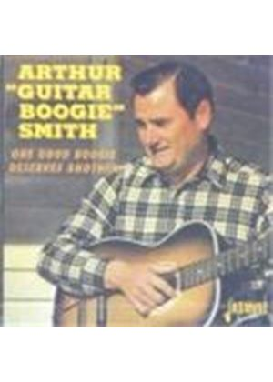 Arthur 'Guitar Boogie' Smith - One Good Boogie Deserves Another (Mono)