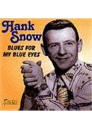 Hank Snow - Blues For My Blue Eyes