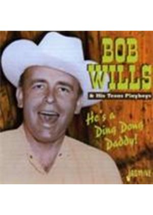 Bob Wills & His Texas Playboys - He's A Ding Dong Daddy