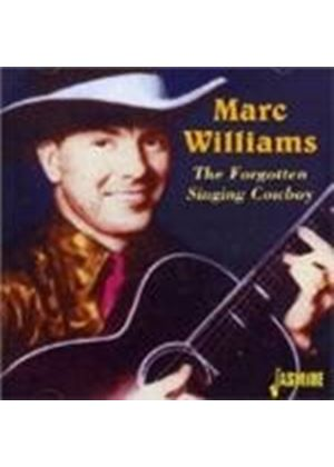 Marc Williams - Forgotten Singing Cowboy, The