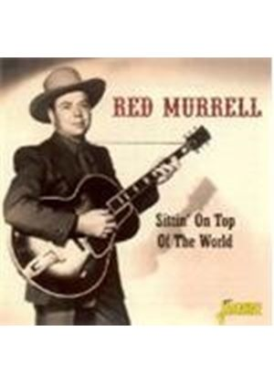 Red Murrell - Sittin' On Top Of The World