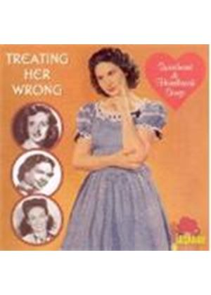 Various Artists - Treating Her Wrong (Sweetheart & Heartbreak Songs)
