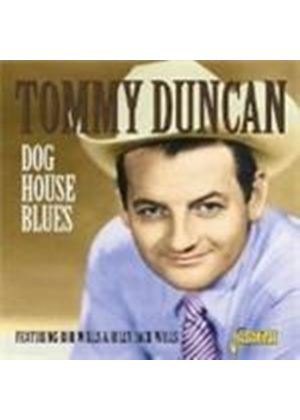 Tommy Duncan - Dog House Blues: Featuring Bob Wills And Billy Jack Wills