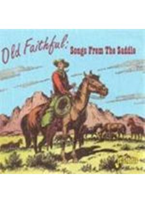 Various Artists - Old Faithful: Songs From The Saddle (Music CD)