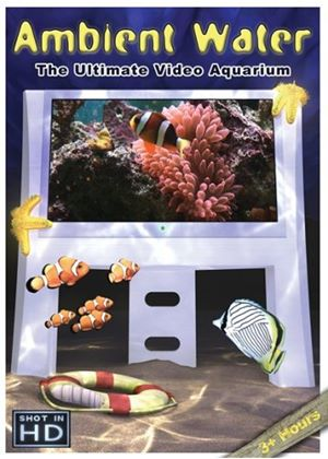 Ambient Water - The Ultimate DVD Aquarium