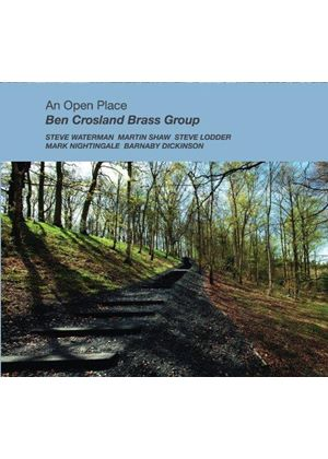 Ben Crosland Brass Group - An Open Place (Music CD)