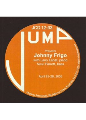 Johnny Frigo - With Larry Eanet and Nicki Parrott April 2005 (Music CD)