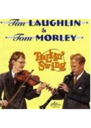Tim Laughlin/Tom Morley - Talkin' Swing