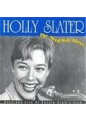 Holly Slater - Mood Was There, The
