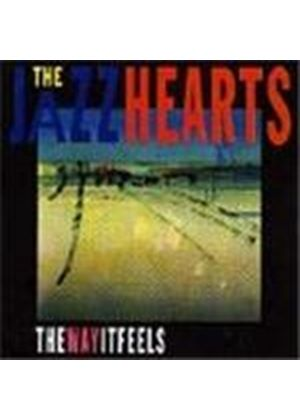 Jazzhearts (The) - Way It Feels, The