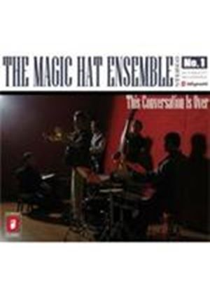 Magic Hat Ensemble - This Conversation Is Over (Music CD)