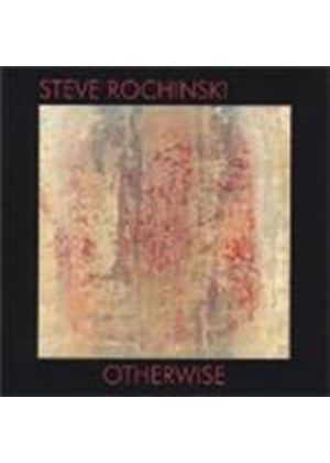 Steve Rochinski - Otherwise [German Import]