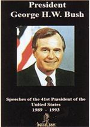 George H. W. Bush - The Speeches Of The 41St President