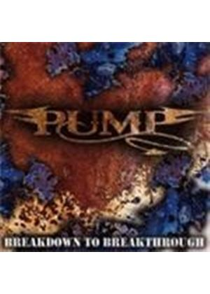 Pump - Breakdown To Breakthrough (Music CD)