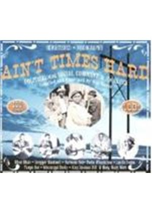 Various Artists - Aint Times Hard: Political And Social Comment In The Blues (Music CD)