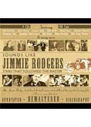 Various Artists - Sounds Like Jimmie Rodgers (Stars That Followed The Master)