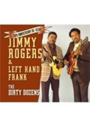 Jimmy Rogers & Left Hand Frank - Dirty Dozens, The (Music CD)