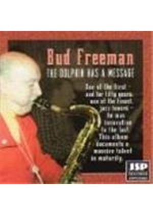 Bud Freeman - Dolphin Has A Message, The