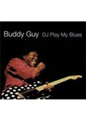 Buddy Guy - DJ Play My Blues (Music CD)