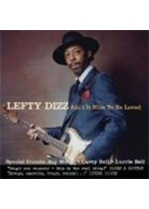 Lefty Dizz - Ain't It Nice To Be Loved By You (Music CD)