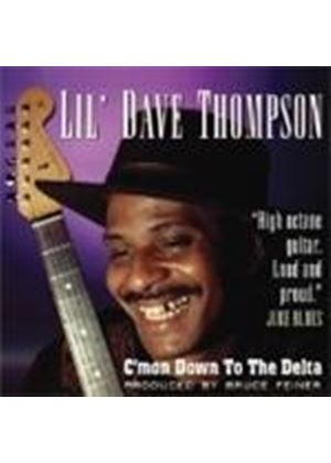'Lil' Dave Thompson - C'mon Down To The Delta (Music CD)