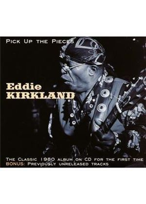 Eddie Kirkland - Pick Up the Pieces (Music CD)