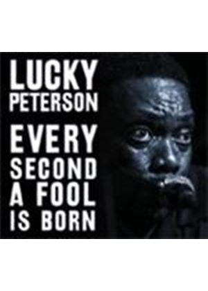 Lucky Peterson - Every Second A Fool Is Born (Music CD)