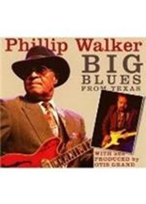 Phillip Walker & Otis Grand - Big Blues From Texas (Music CD)