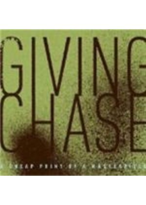 Giving Chase - A Cheap Print Of A Masterpiece (Music Cd)