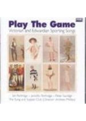 Ian Partridge & Jennifer/Peter Savidge/The Song & Supper Clu - Play The Game (Victorian & Edwardian Sporting Songs)
