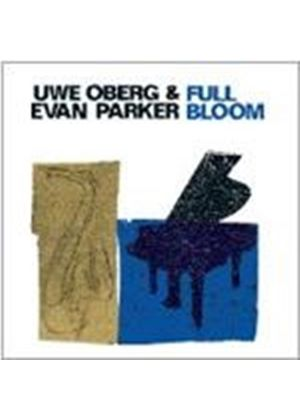 Uwe Oberg & Evan Parker - Full Bloom (Music CD)